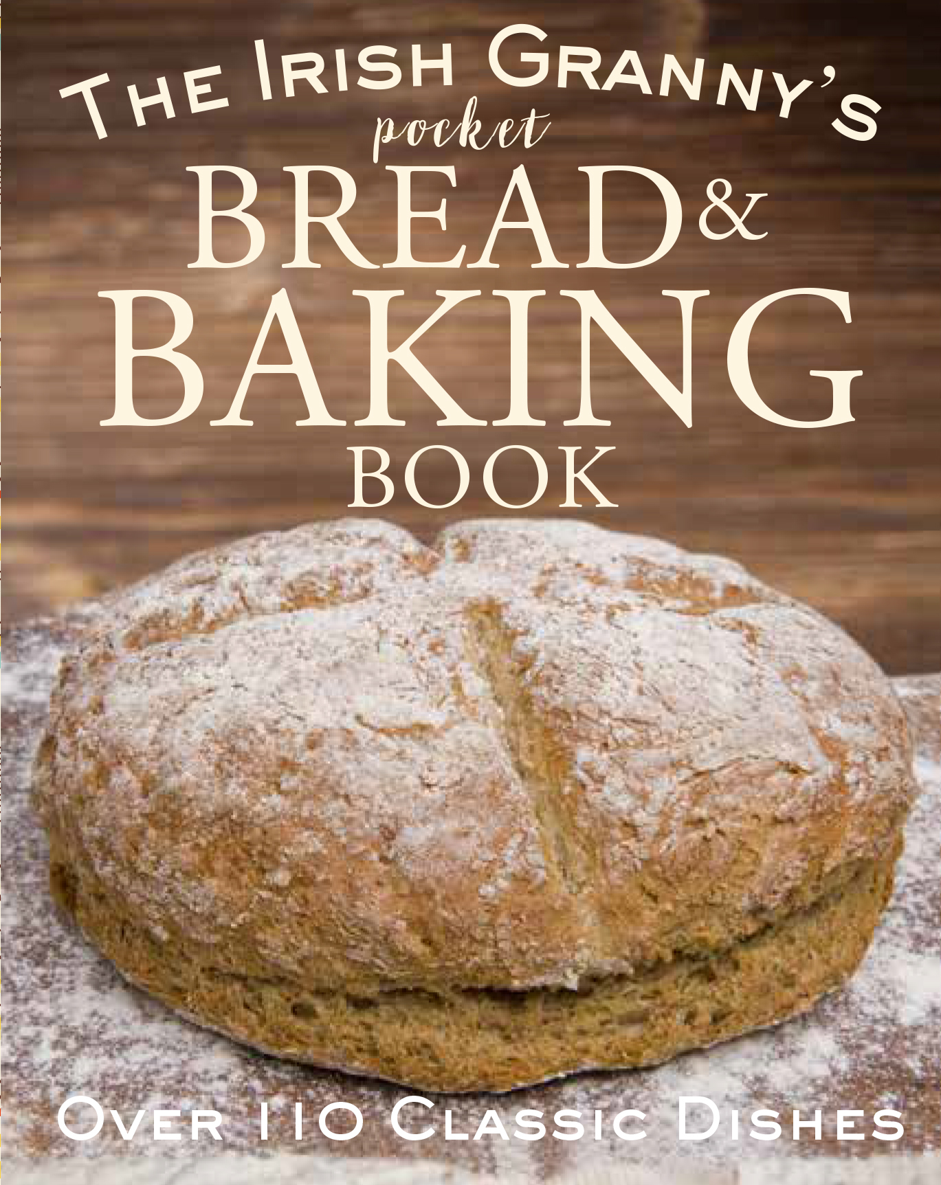 The Irish Grannys Pocket Book Of Bread And Baking